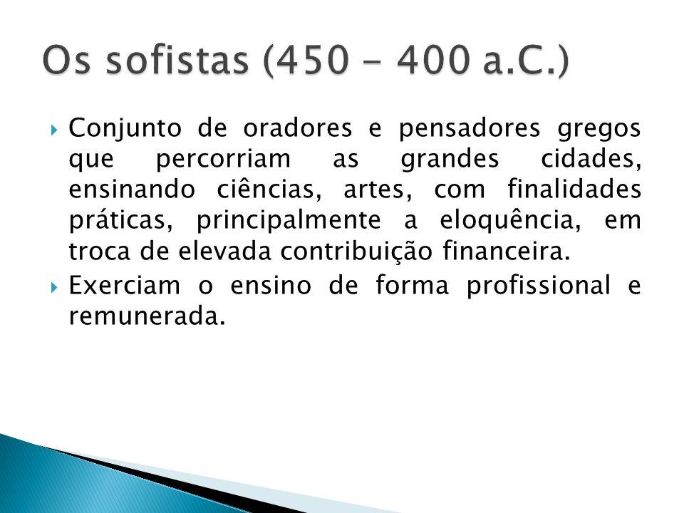 Os sofistas (450 - 400 a.C.)