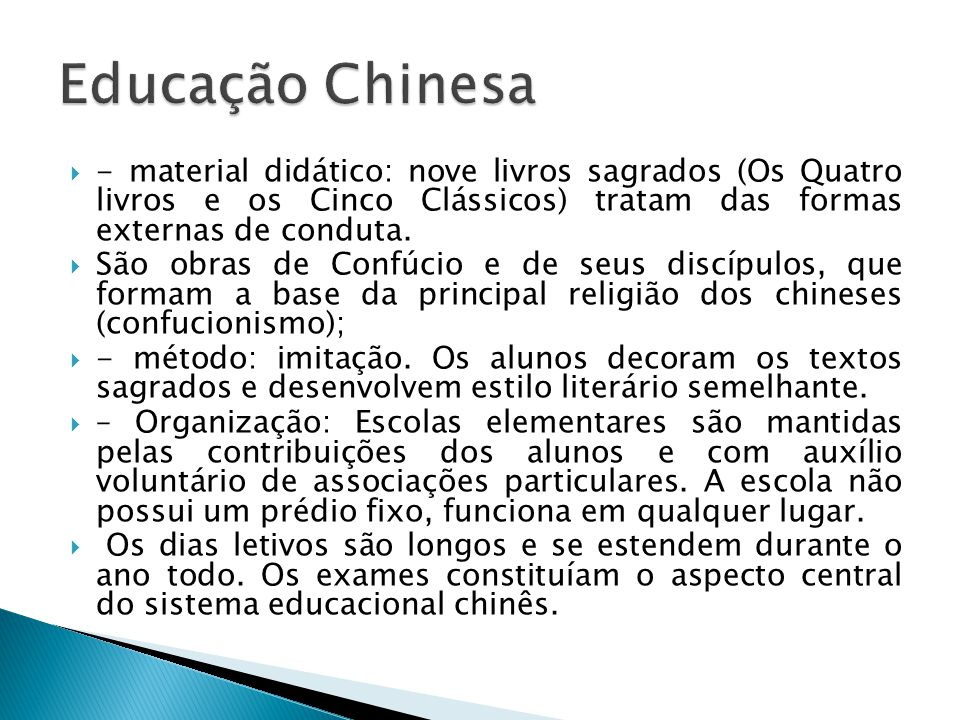 Educação Chinesa - material didático: nove livros sagrados (Os Quatro livros e os Cinco Clássicos) tratam das formas externas de conduta.