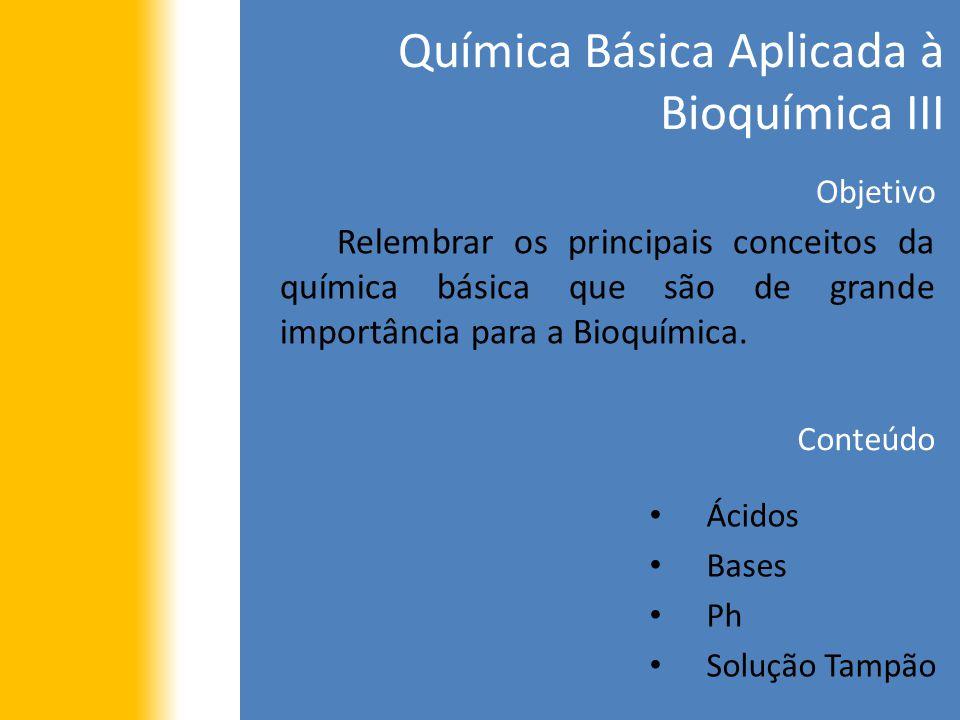 Química Básica Aplicada à Bioquímica III