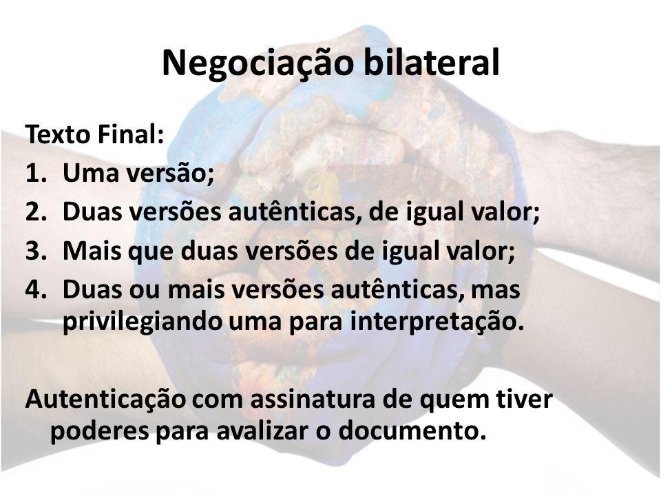 Negociação bilateral Texto Final: Uma versão;