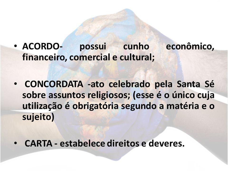 ACORDO- possui cunho econômico, financeiro, comercial e cultural;