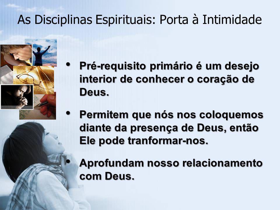 As Disciplinas Espirituais: Porta à Intimidade