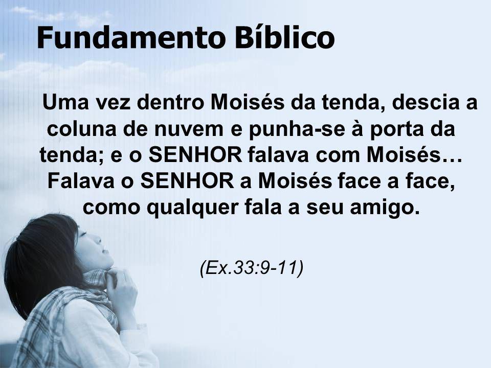 Fundamento Bíblico (Ex.33:9-11)