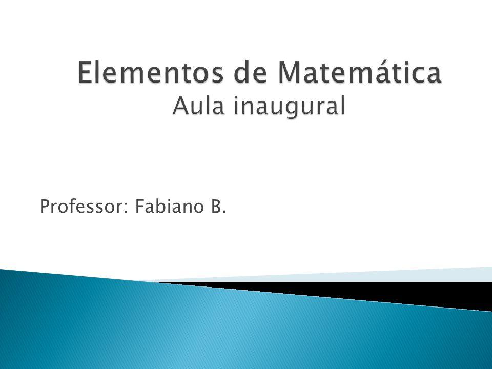 Elementos de Matemática Aula inaugural