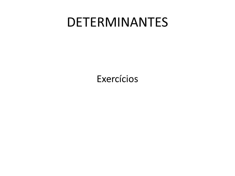 DETERMINANTES Exercícios