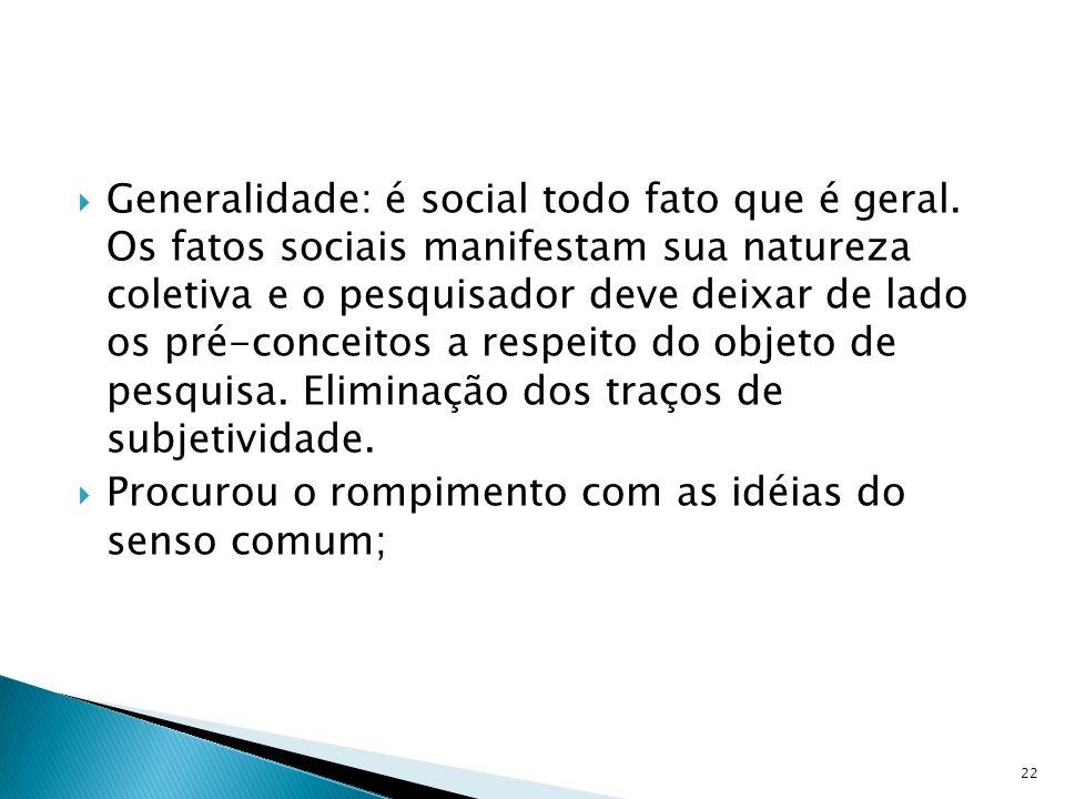 Generalidade: é social todo fato que é geral