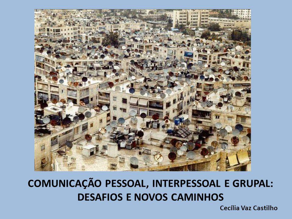 COMUNICAÇÃO PESSOAL, INTERPESSOAL E GRUPAL: DESAFIOS E NOVOS CAMINHOS