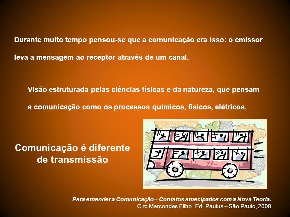 Comunicação é diferente de transmissão