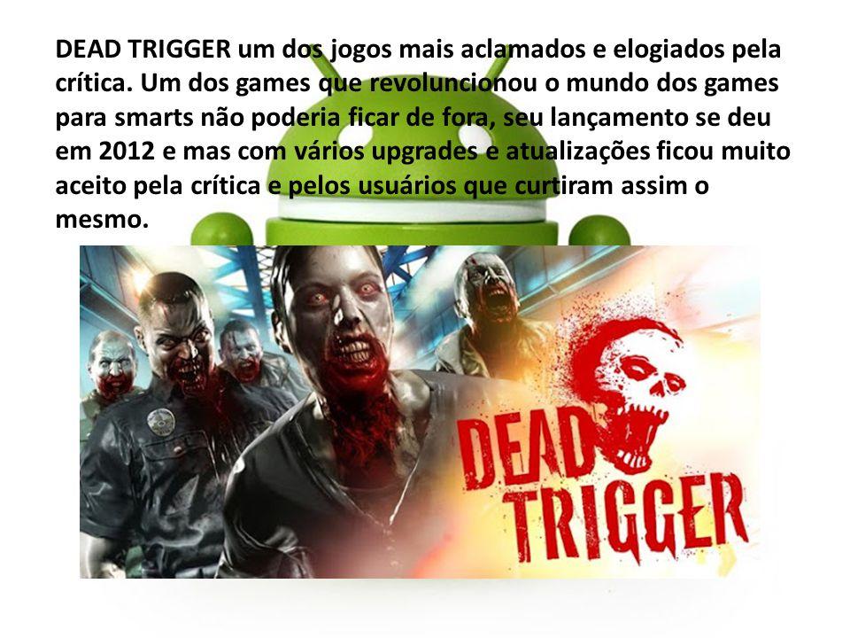DEAD TRIGGER um dos jogos mais aclamados e elogiados pela crítica