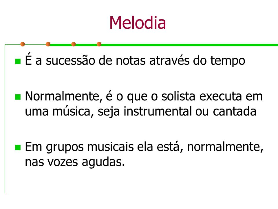 Melodia É a sucessão de notas através do tempo