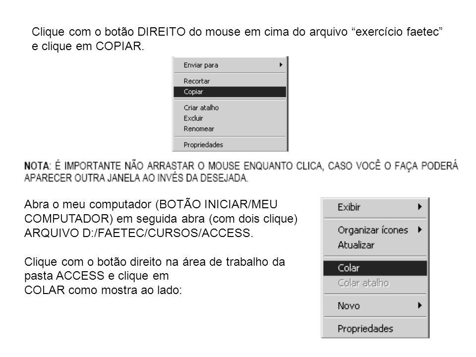 Clique com o botão DIREITO do mouse em cima do arquivo exercício faetec
