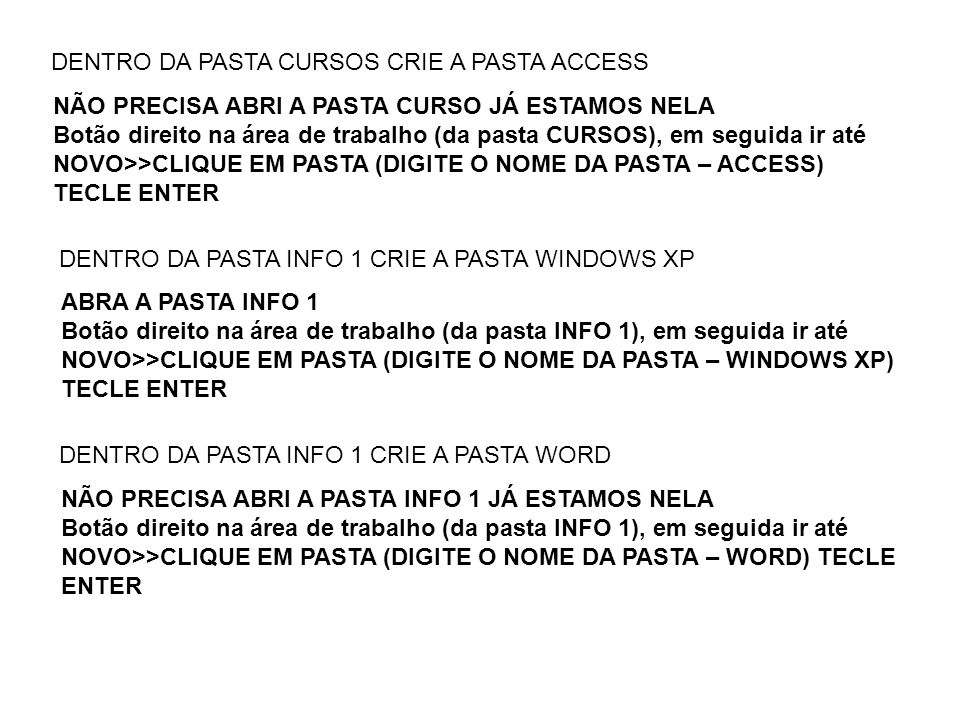 DENTRO DA PASTA CURSOS CRIE A PASTA ACCESS