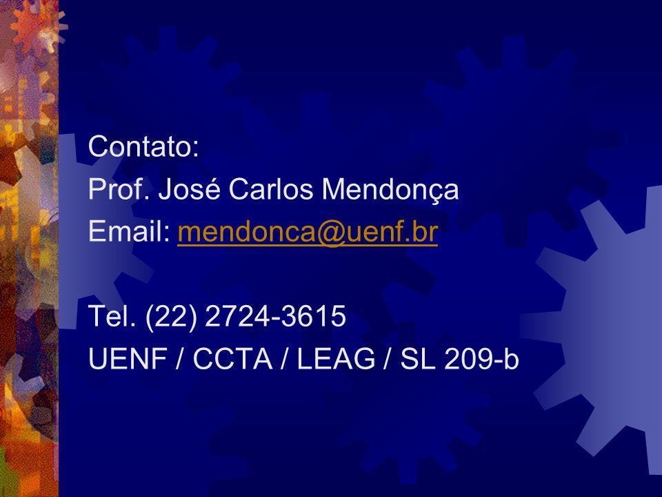 Contato: Prof. José Carlos Mendonça. Email: mendonca@uenf.br.