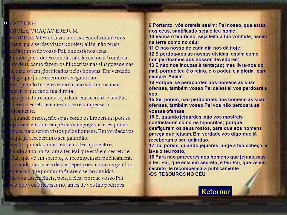 »MATEUS 6 Retornar Retornar ·ESMOLA, ORAÇÃO E JEJUM
