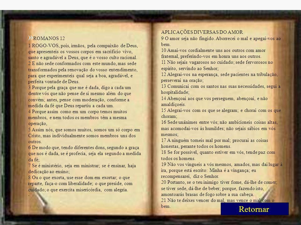 »ROMANOS 12 Retornar APLICAÇÕES DIVERSAS DO AMOR