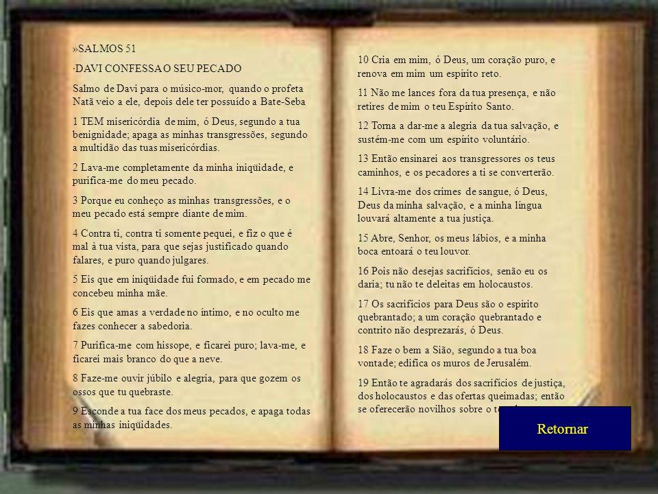 Retornar »SALMOS 51 ·DAVI CONFESSA O SEU PECADO