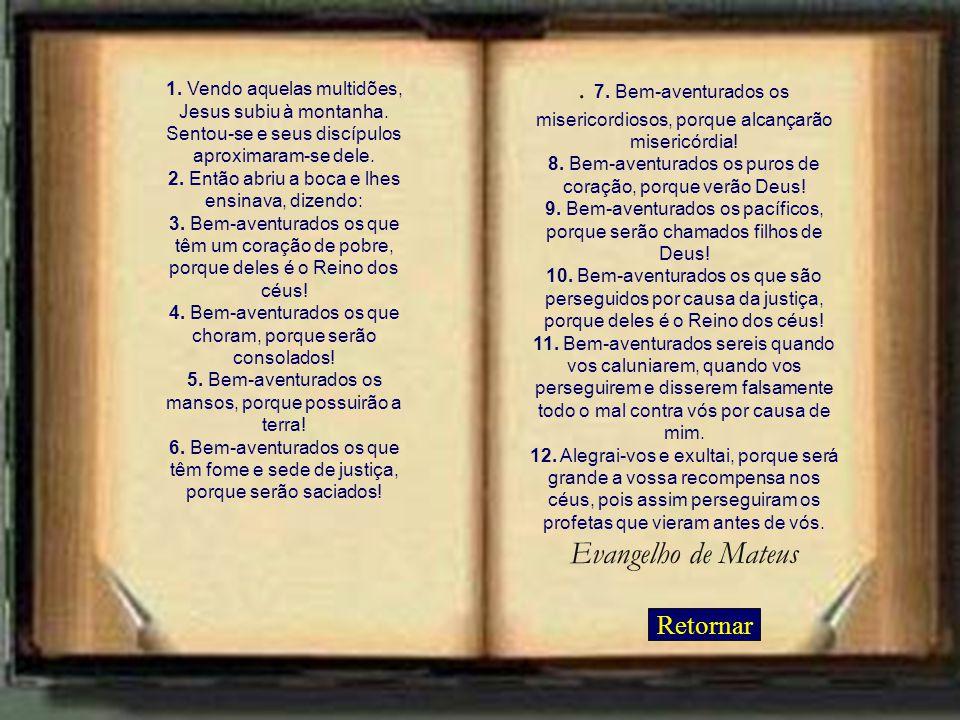 7. Bem-aventurados os misericordiosos, porque alcançarão misericórdia
