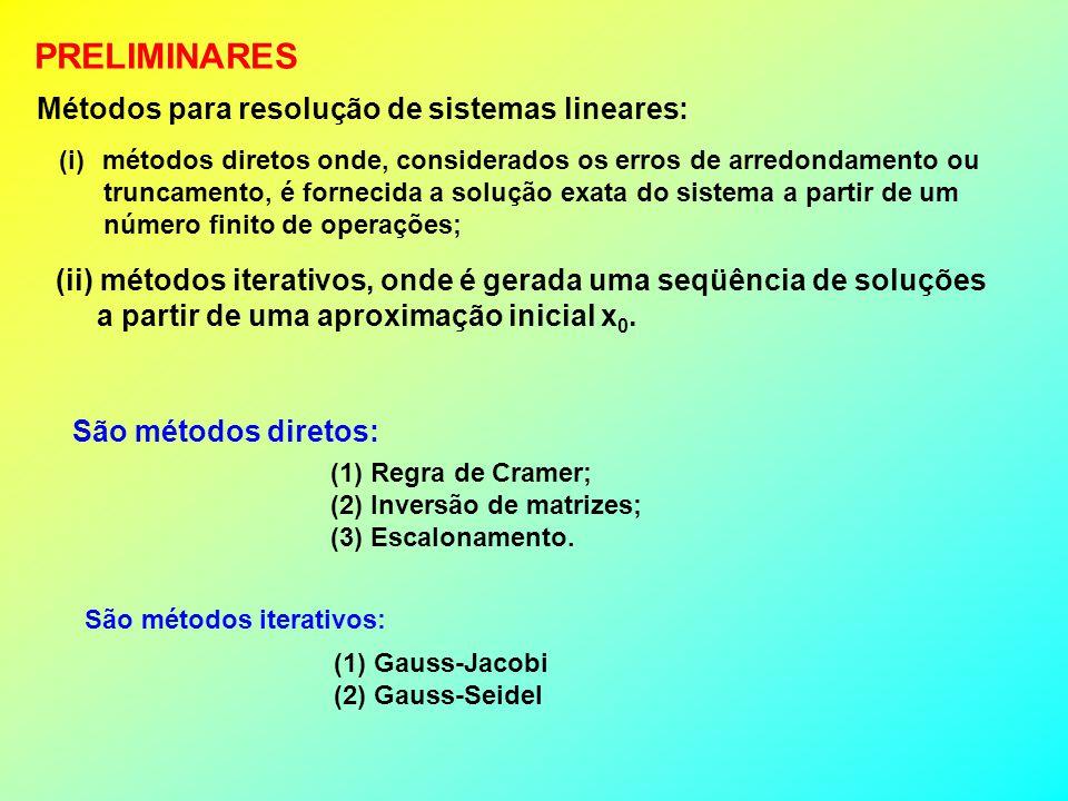 PRELIMINARES Métodos para resolução de sistemas lineares: