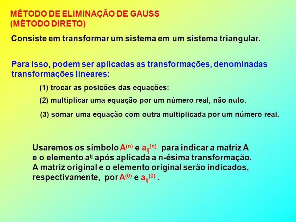 MÉTODO DE ELIMINAÇÃO DE GAUSS (MÉTODO DIRETO)