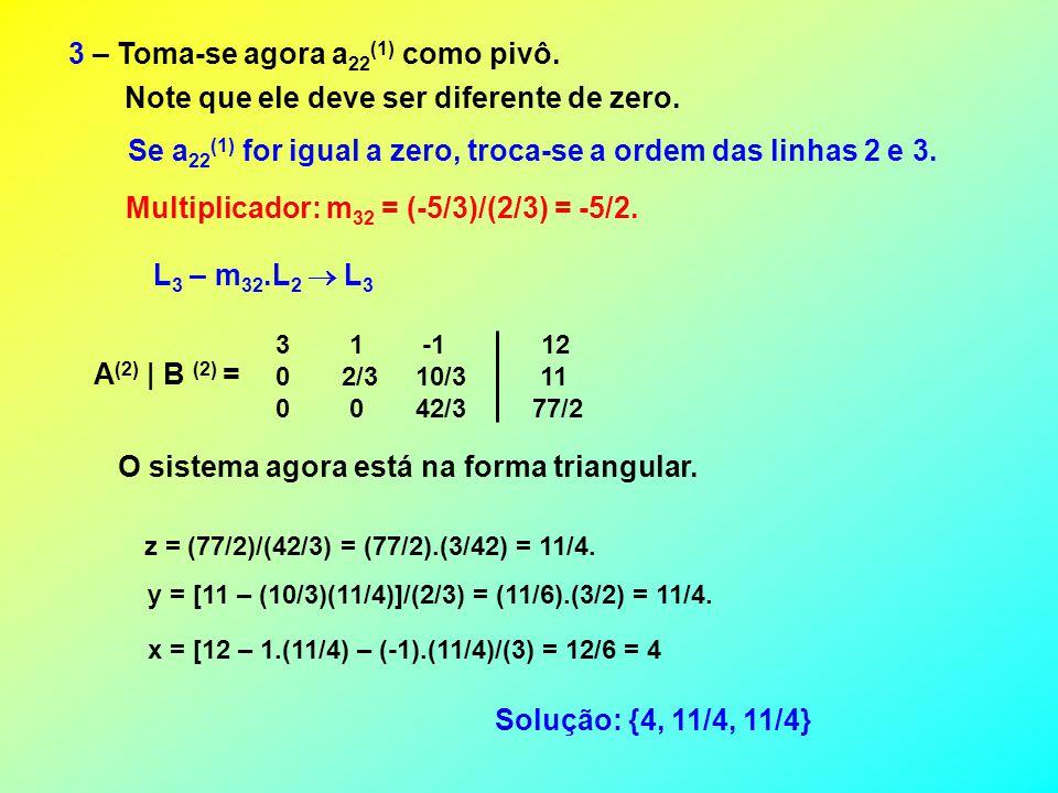 3 – Toma-se agora a22(1) como pivô.