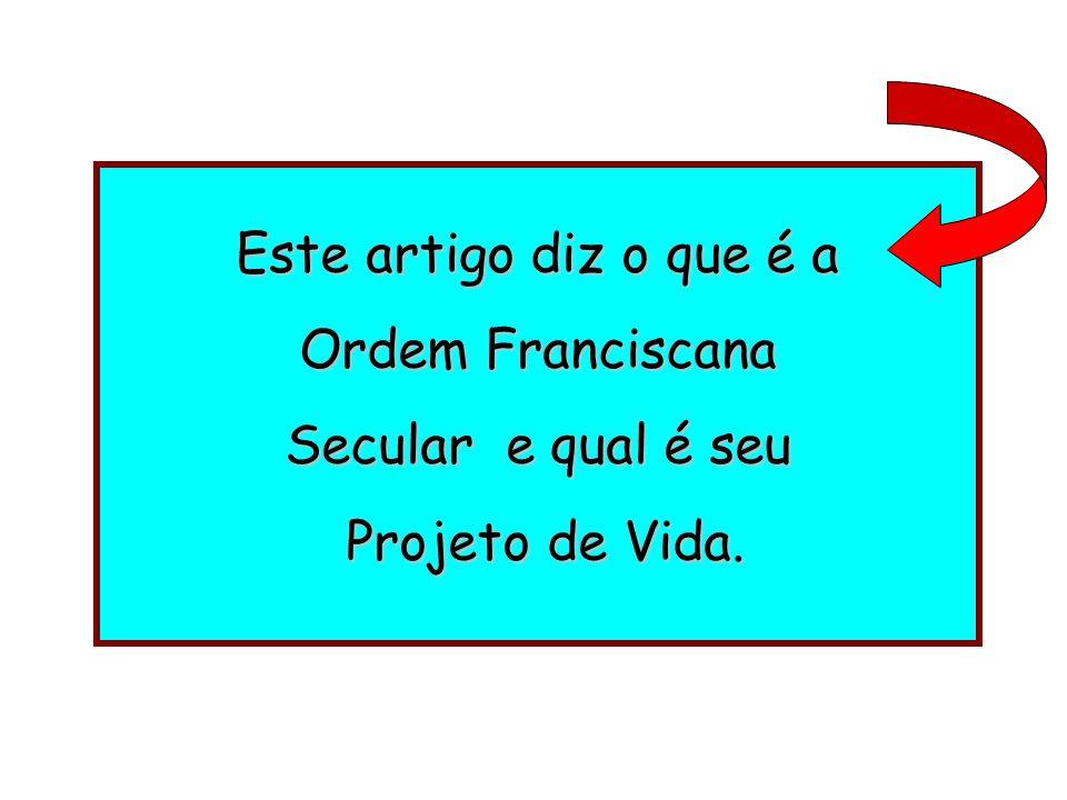 Este artigo diz o que é a Ordem Franciscana Secular e qual é seu Projeto de Vida.