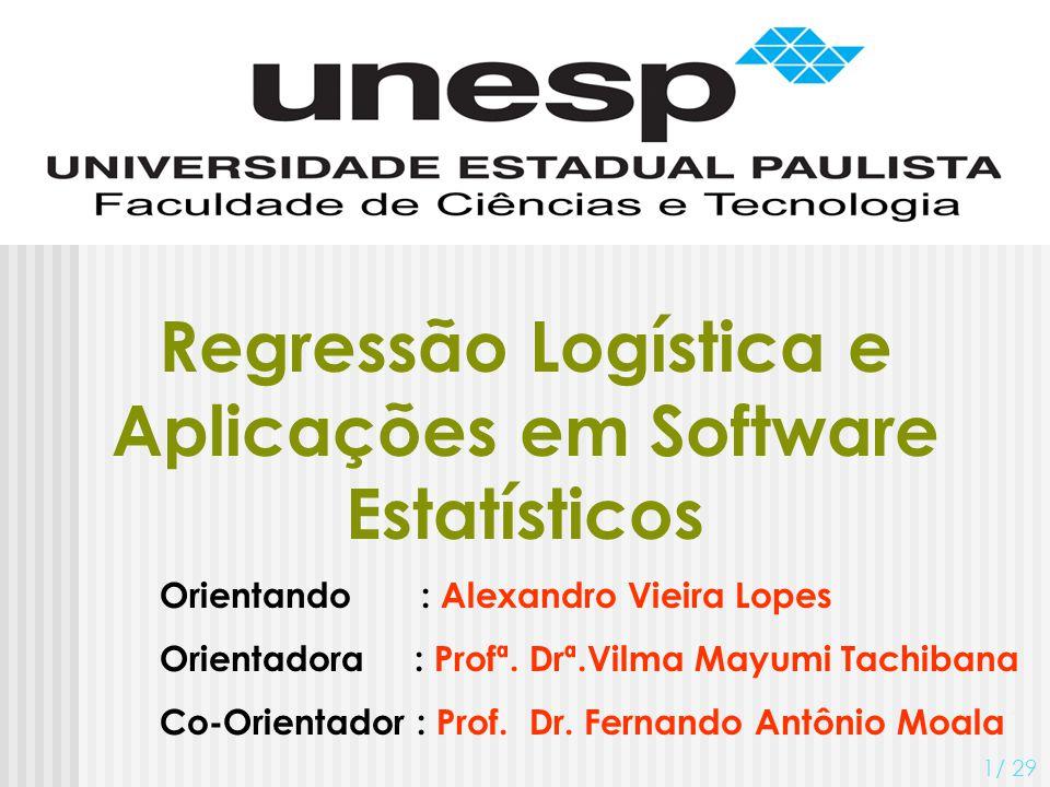 Regressão Logística e Aplicações em Software Estatísticos