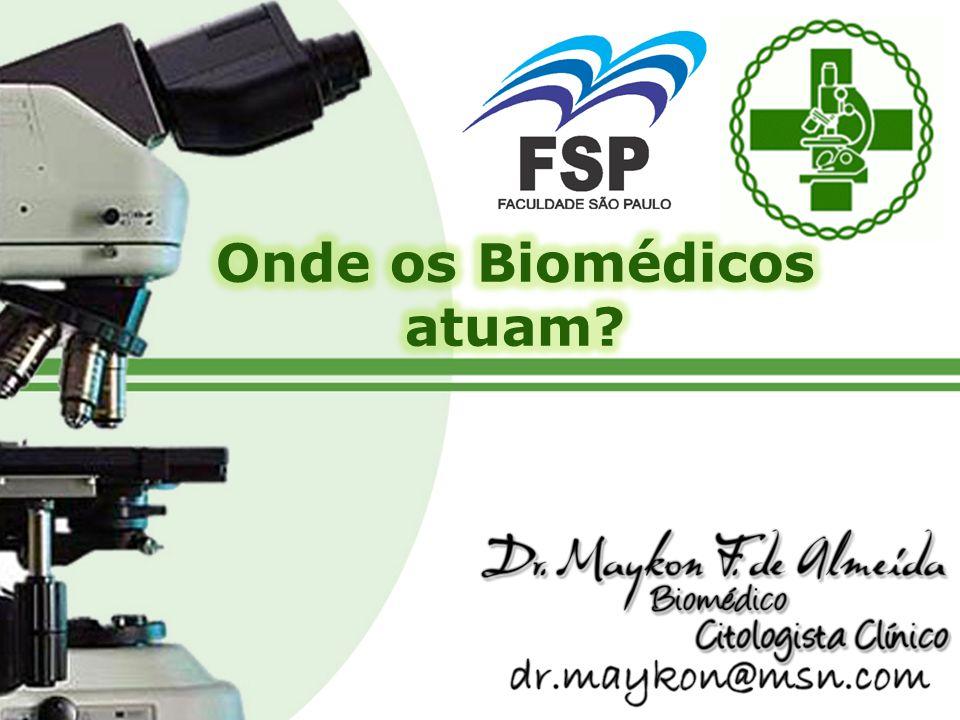 Onde os Biomédicos atuam