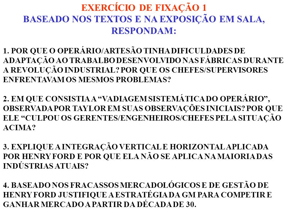 BASEADO NOS TEXTOS E NA EXPOSIÇÃO EM SALA, RESPONDAM: