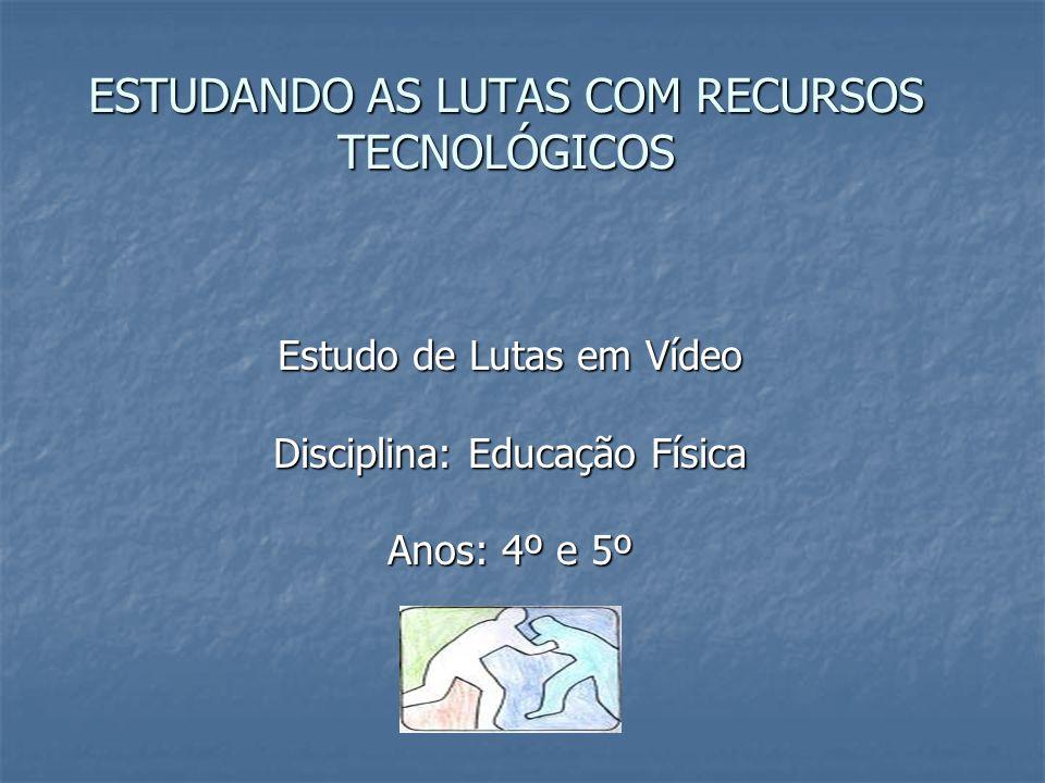 ESTUDANDO AS LUTAS COM RECURSOS TECNOLÓGICOS