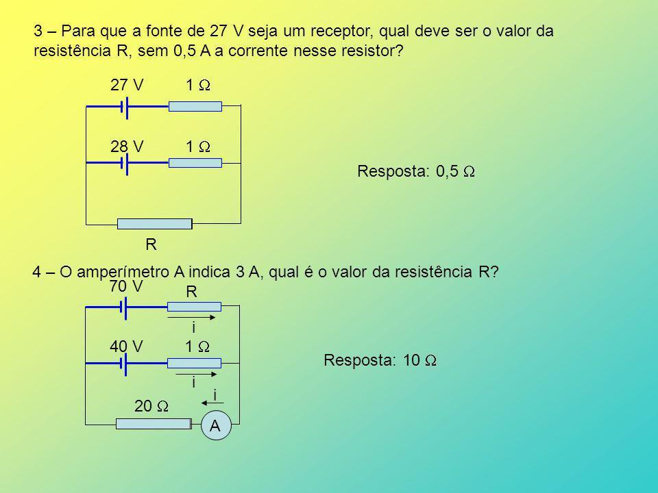 R 3 – Para que a fonte de 27 V seja um receptor, qual deve ser o valor da. resistência R, sem 0,5 A a corrente nesse resistor