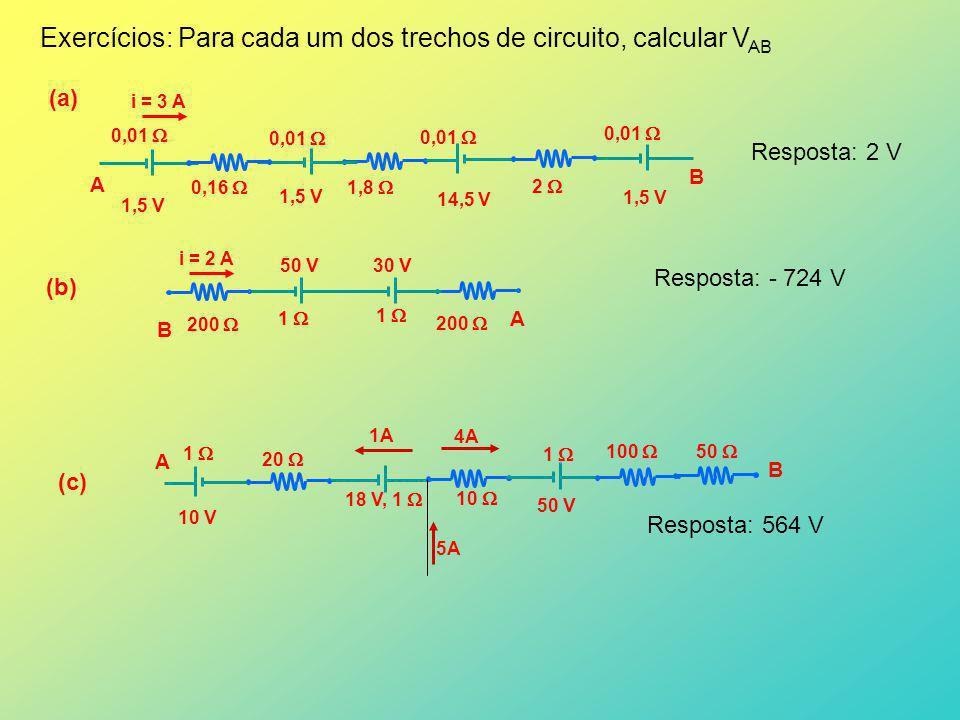 Exercícios: Para cada um dos trechos de circuito, calcular VAB