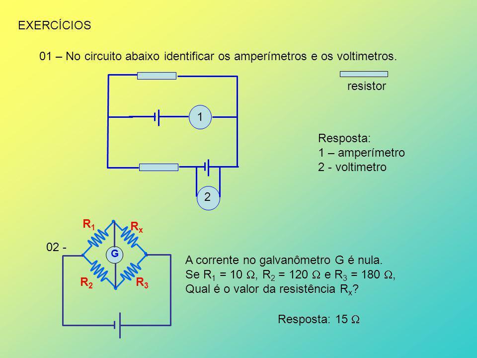01 – No circuito abaixo identificar os amperímetros e os voltimetros.