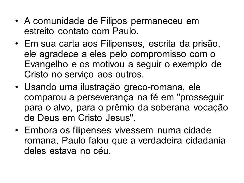 A comunidade de Filipos permaneceu em estreito contato com Paulo.