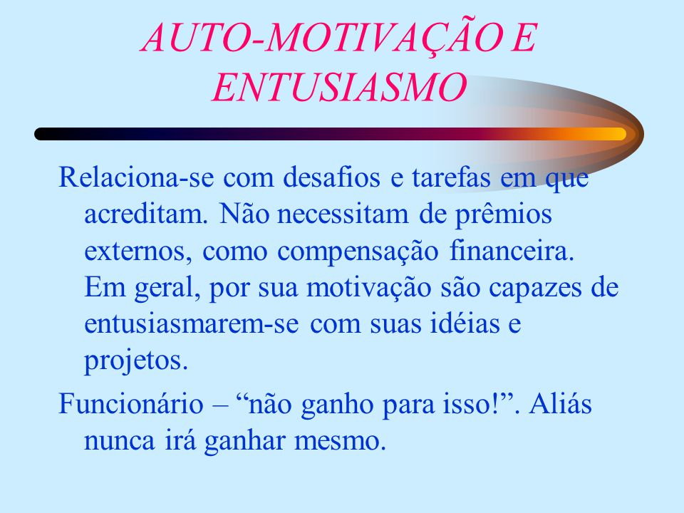 AUTO-MOTIVAÇÃO E ENTUSIASMO