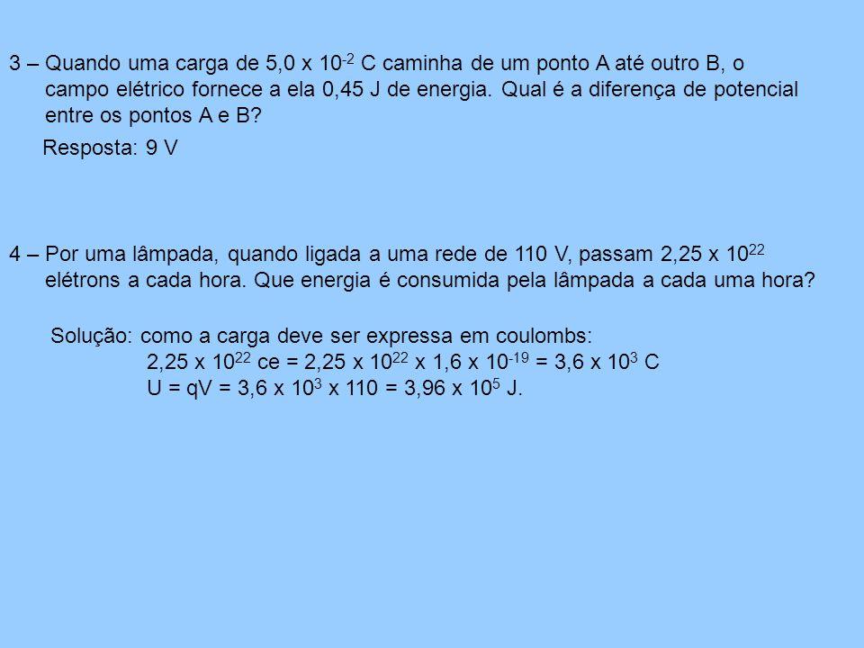 3 – Quando uma carga de 5,0 x 10-2 C caminha de um ponto A até outro B, o