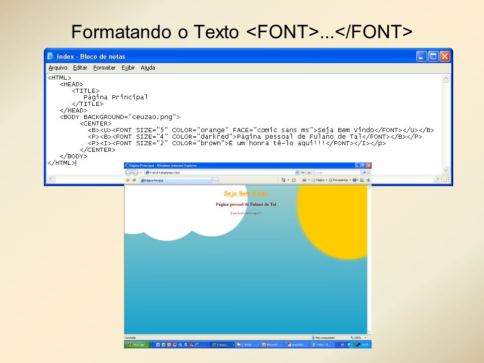 Formatando o Texto <FONT>...</FONT>