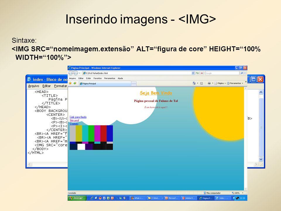 Inserindo imagens - <IMG>