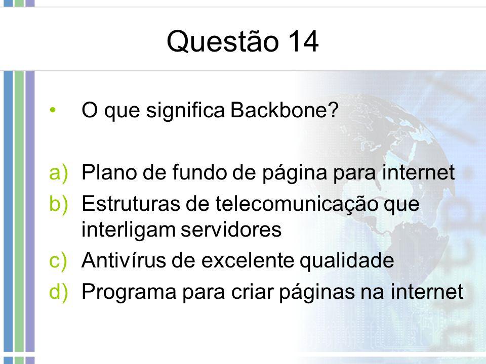 Questão 14 O que significa Backbone