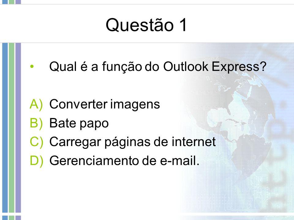Questão 1 Qual é a função do Outlook Express Converter imagens