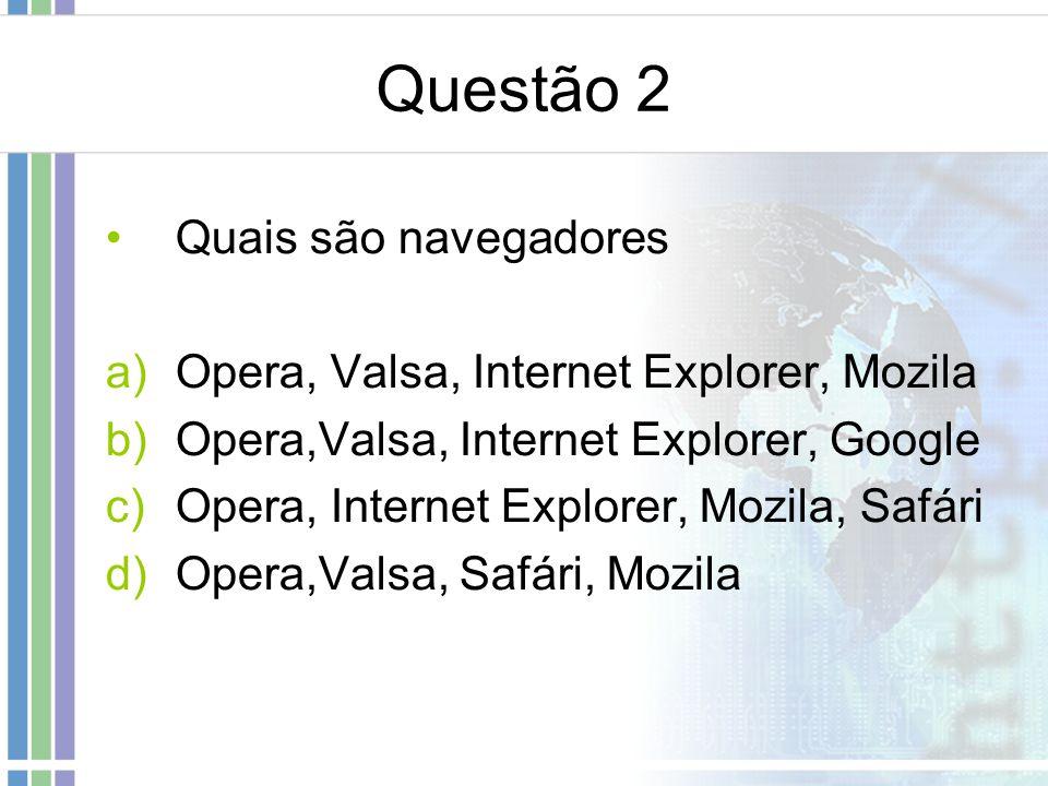 Questão 2 Quais são navegadores