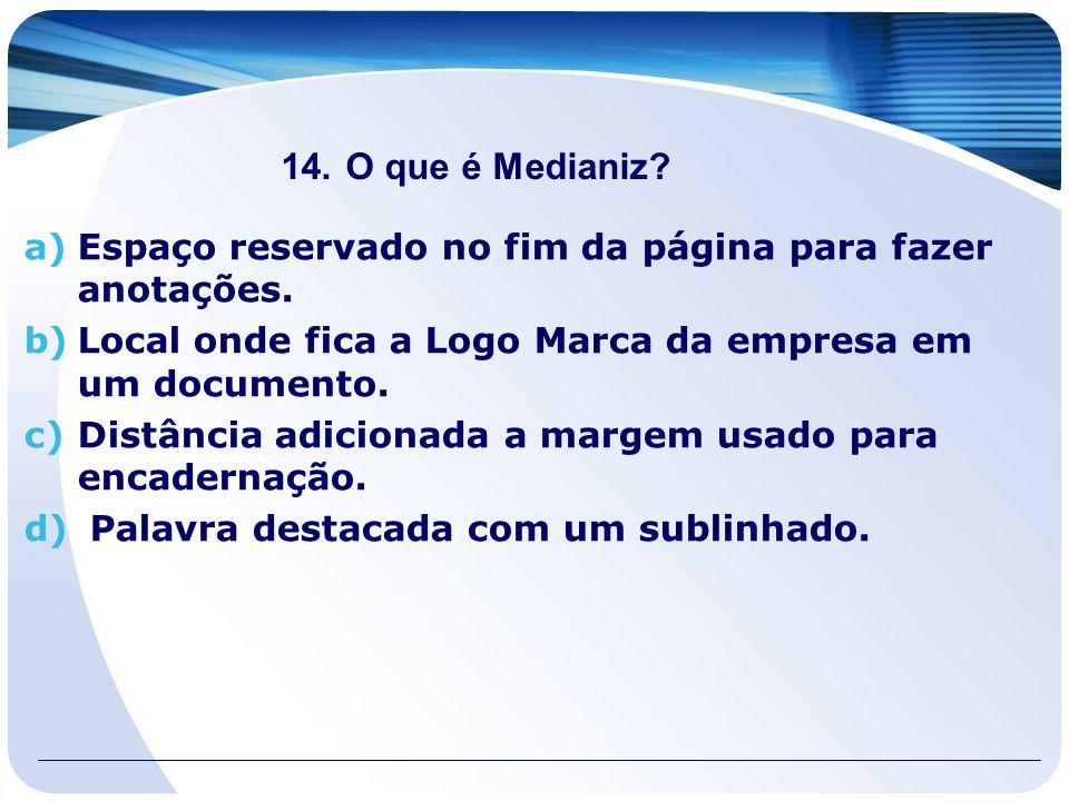 O que é Medianiz Espaço reservado no fim da página para fazer anotações. Local onde fica a Logo Marca da empresa em um documento.