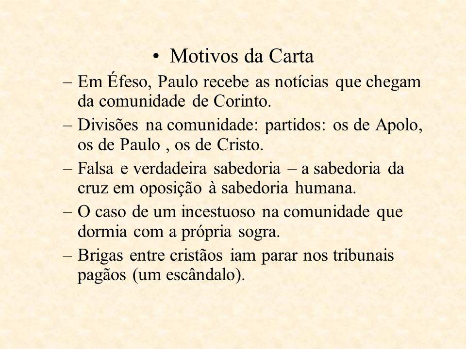 Motivos da Carta Em Éfeso, Paulo recebe as notícias que chegam da comunidade de Corinto.