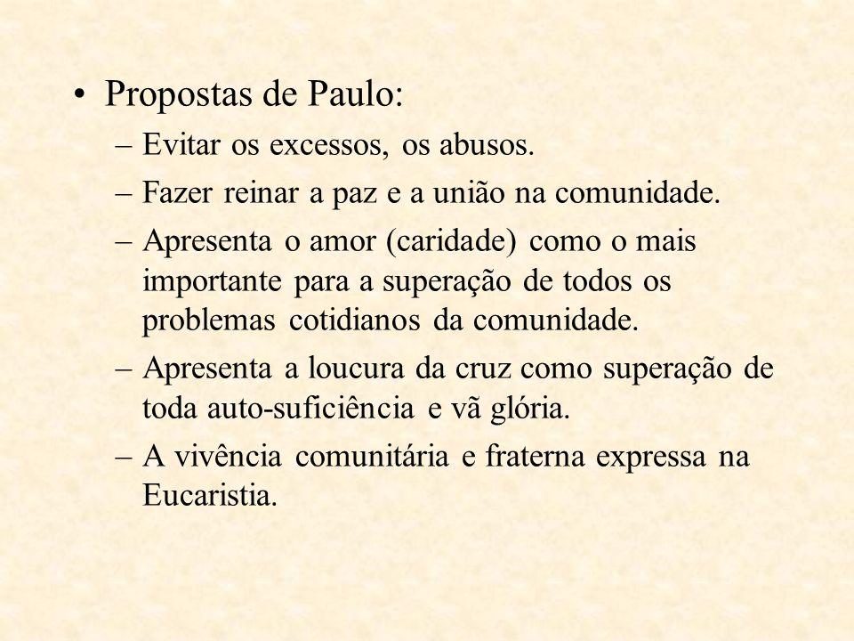 Propostas de Paulo: Evitar os excessos, os abusos.