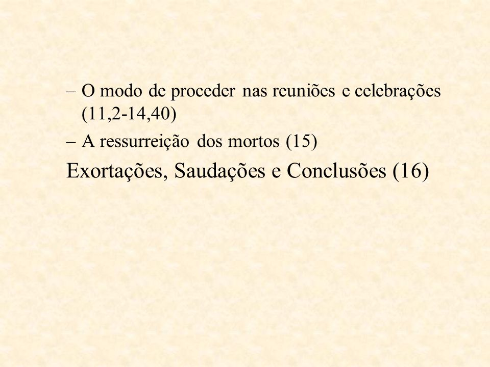 Exortações, Saudações e Conclusões (16)