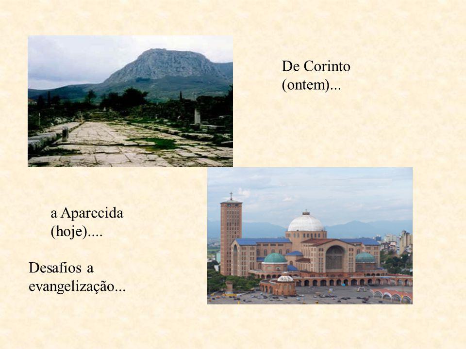 De Corinto (ontem)... a Aparecida (hoje).... Desafios a evangelização...