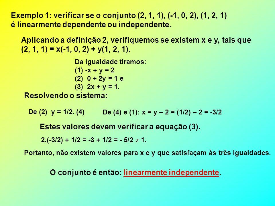 Exemplo 1: verificar se o conjunto (2, 1, 1), (-1, 0, 2), (1, 2, 1)