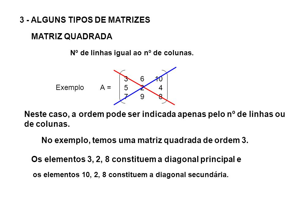 3 - ALGUNS TIPOS DE MATRIZES