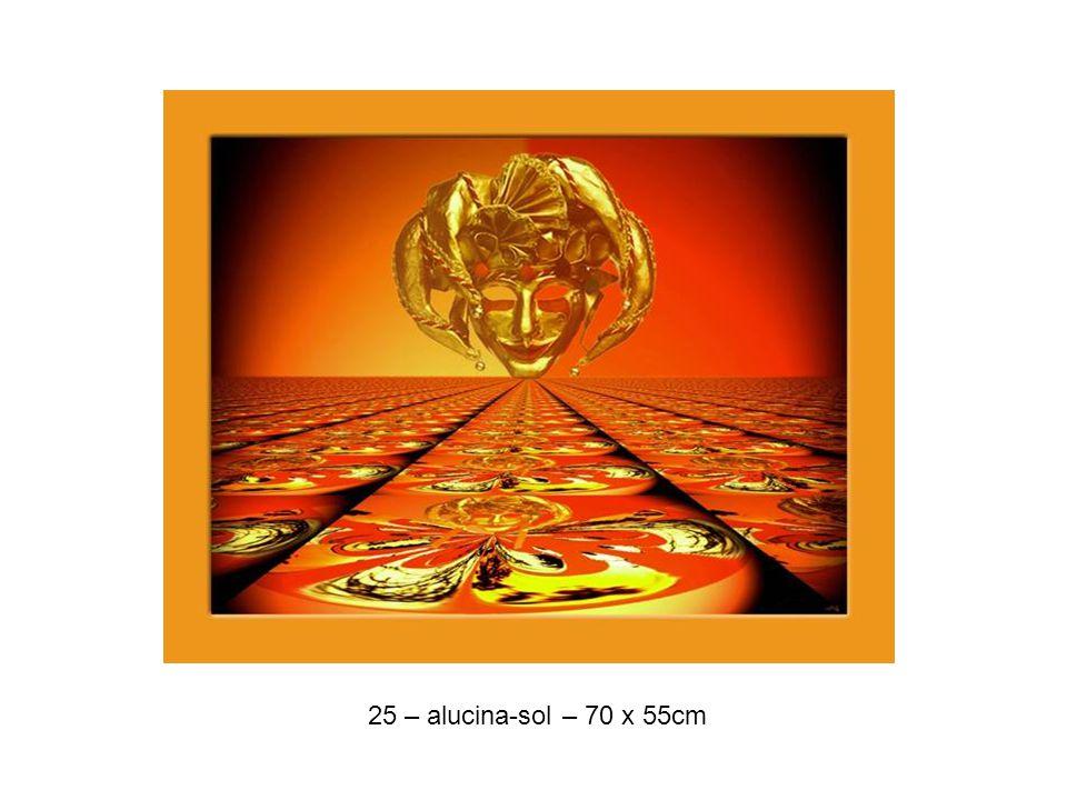25 – alucina-sol – 70 x 55cm