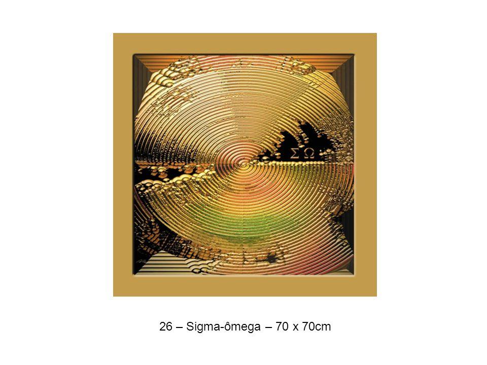 26 – Sigma-ômega – 70 x 70cm