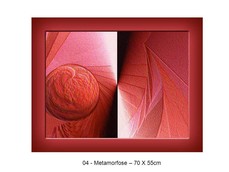 04 - Metamorfose – 70 X 55cm